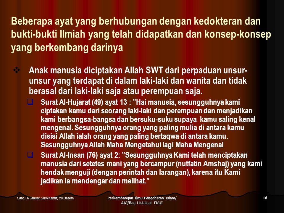 Perkembangan Ilmu Pengobatan Islam/ AAJ/Bag Histologi FKUI 16 Sabtu, 6 Januari 2007Kamis, 28 Desem Beberapa ayat yang berhubungan dengan kedokteran da