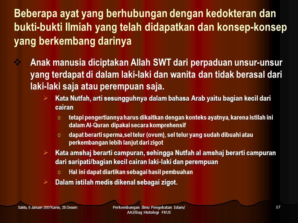 Perkembangan Ilmu Pengobatan Islam/ AAJ/Bag Histologi FKUI 17 Sabtu, 6 Januari 2007Kamis, 28 Desem Beberapa ayat yang berhubungan dengan kedokteran da