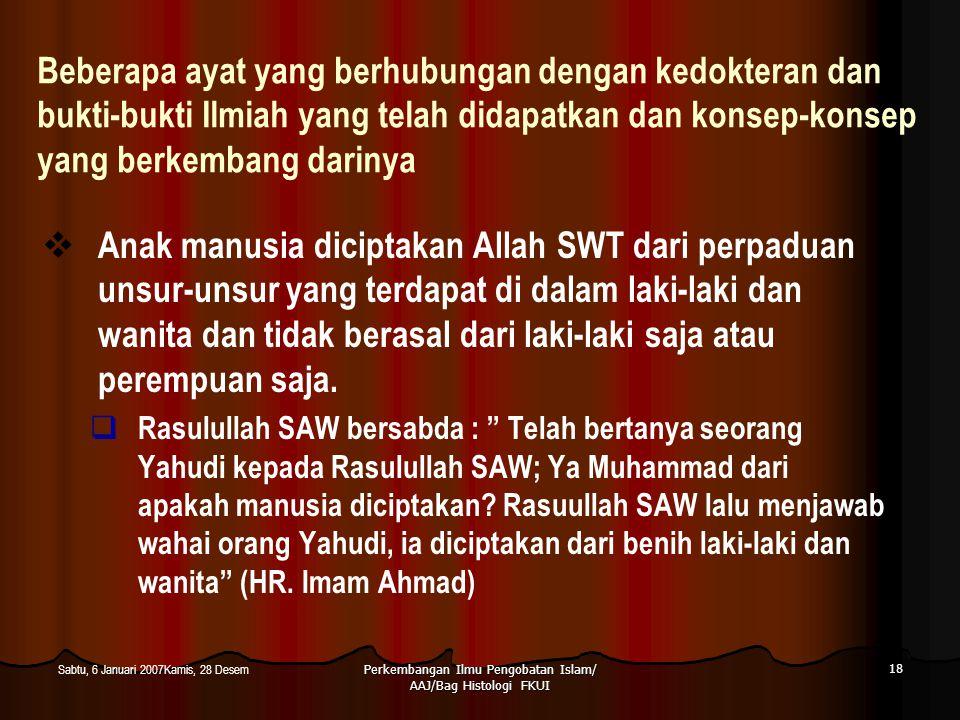 Perkembangan Ilmu Pengobatan Islam/ AAJ/Bag Histologi FKUI 18 Sabtu, 6 Januari 2007Kamis, 28 Desem Beberapa ayat yang berhubungan dengan kedokteran da
