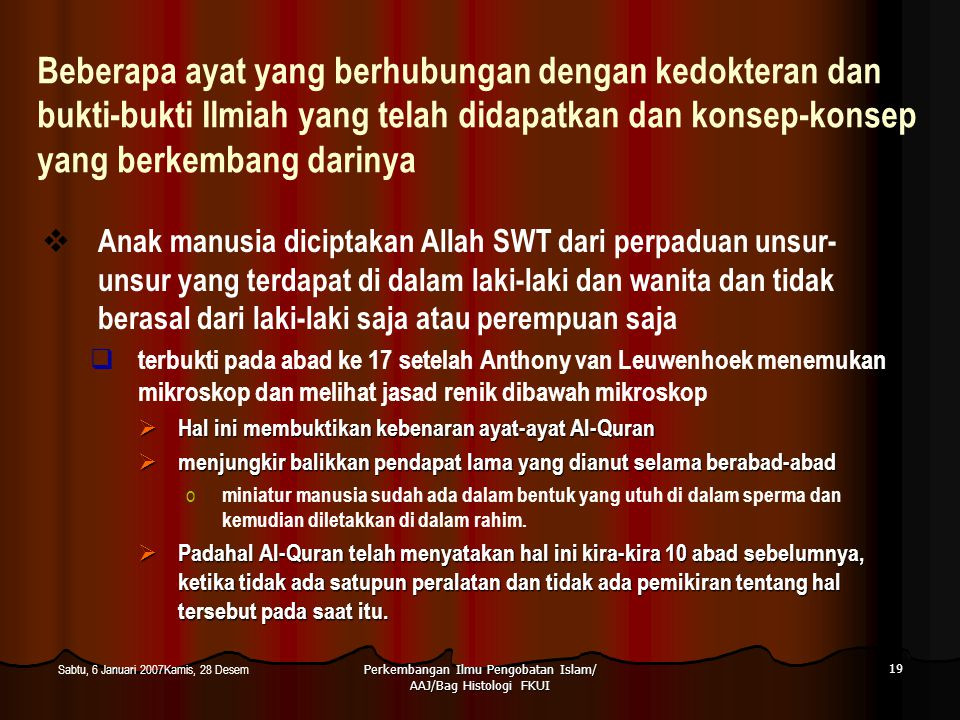 Perkembangan Ilmu Pengobatan Islam/ AAJ/Bag Histologi FKUI 19 Sabtu, 6 Januari 2007Kamis, 28 Desem Beberapa ayat yang berhubungan dengan kedokteran da