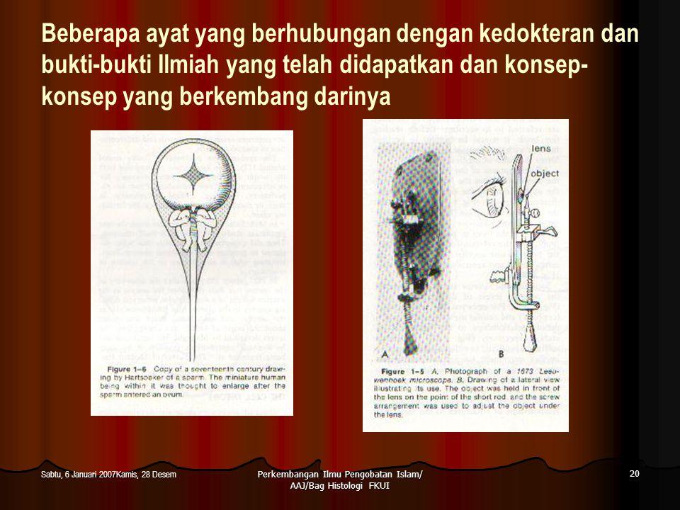 Perkembangan Ilmu Pengobatan Islam/ AAJ/Bag Histologi FKUI 20 Sabtu, 6 Januari 2007Kamis, 28 Desem Beberapa ayat yang berhubungan dengan kedokteran da