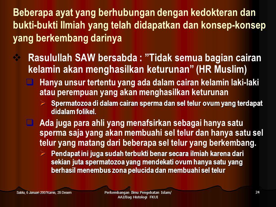Perkembangan Ilmu Pengobatan Islam/ AAJ/Bag Histologi FKUI 24 Sabtu, 6 Januari 2007Kamis, 28 Desem Beberapa ayat yang berhubungan dengan kedokteran da