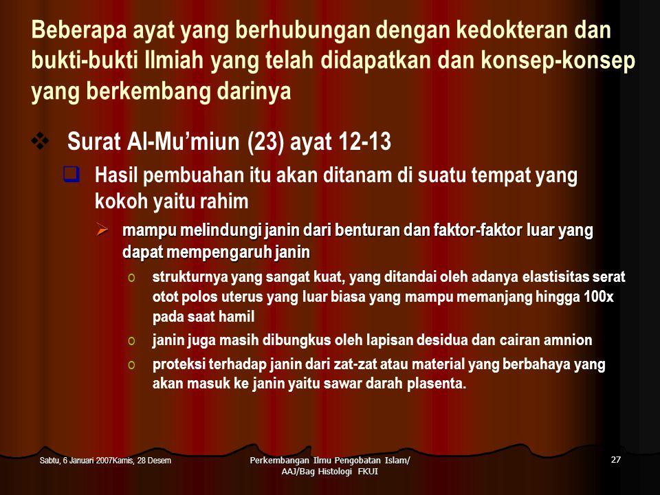 Perkembangan Ilmu Pengobatan Islam/ AAJ/Bag Histologi FKUI 27 Sabtu, 6 Januari 2007Kamis, 28 Desem Beberapa ayat yang berhubungan dengan kedokteran da