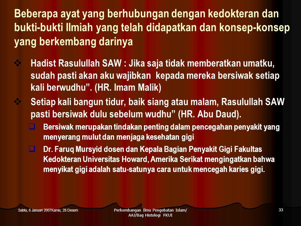 Perkembangan Ilmu Pengobatan Islam/ AAJ/Bag Histologi FKUI 33 Sabtu, 6 Januari 2007Kamis, 28 Desem Beberapa ayat yang berhubungan dengan kedokteran da