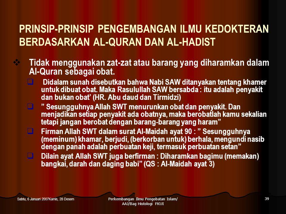 Perkembangan Ilmu Pengobatan Islam/ AAJ/Bag Histologi FKUI 39 Sabtu, 6 Januari 2007Kamis, 28 Desem PRINSIP-PRINSIP PENGEMBANGAN ILMU KEDOKTERAN BERDAS