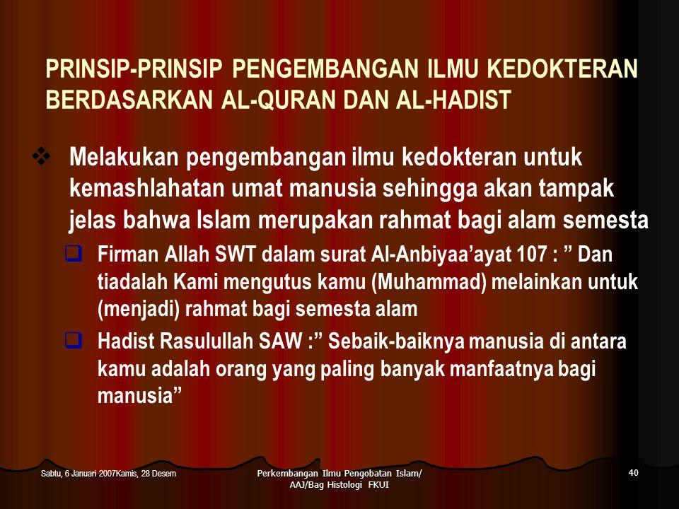 Perkembangan Ilmu Pengobatan Islam/ AAJ/Bag Histologi FKUI 40 Sabtu, 6 Januari 2007Kamis, 28 Desem PRINSIP-PRINSIP PENGEMBANGAN ILMU KEDOKTERAN BERDAS