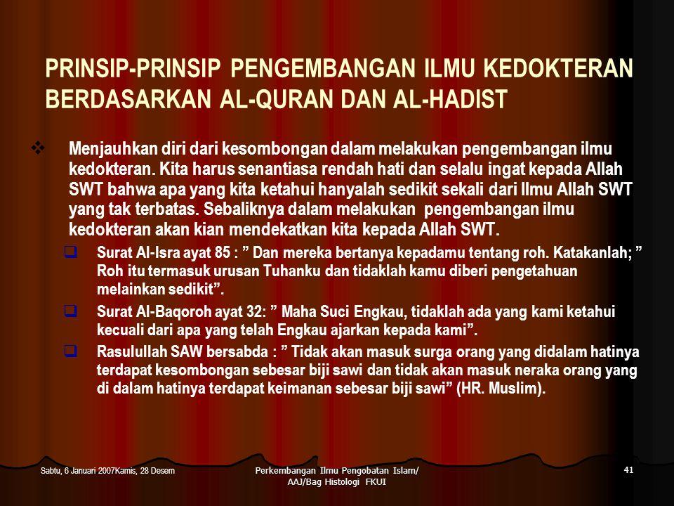 Perkembangan Ilmu Pengobatan Islam/ AAJ/Bag Histologi FKUI 41 Sabtu, 6 Januari 2007Kamis, 28 Desem PRINSIP-PRINSIP PENGEMBANGAN ILMU KEDOKTERAN BERDAS