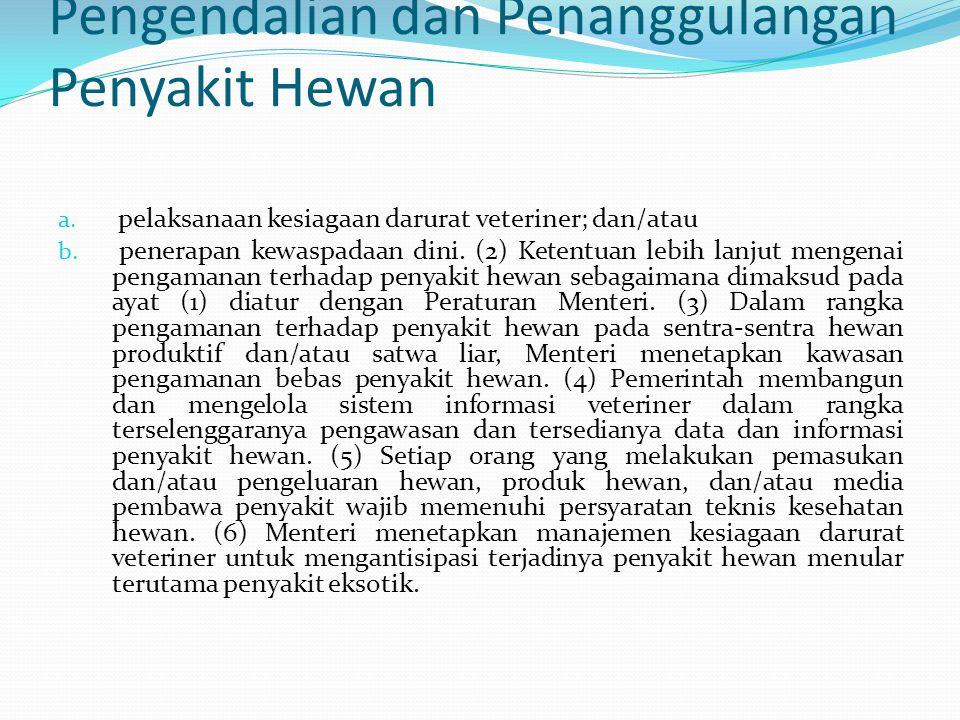 Pengendalian dan Penanggulangan Penyakit Hewan a.