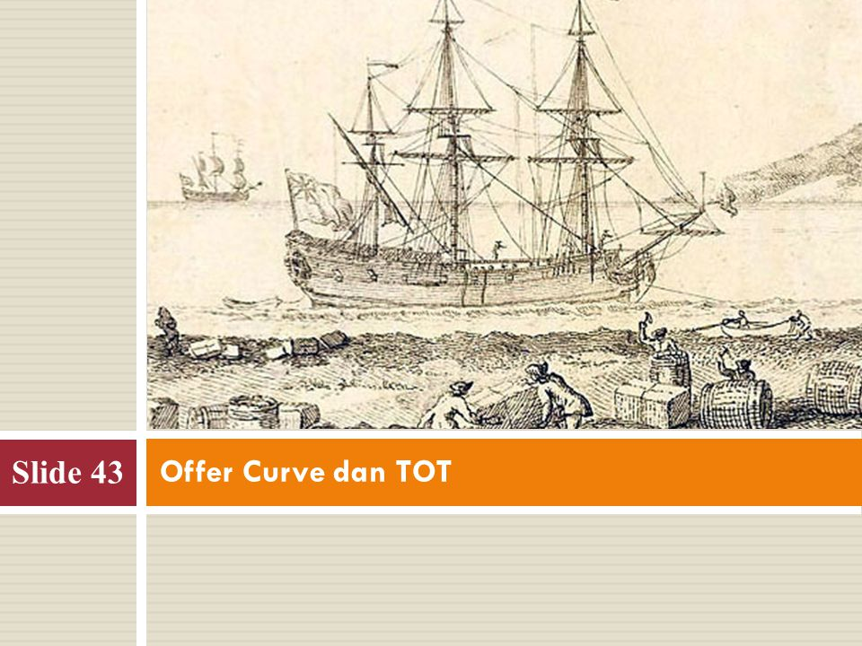 Offer Curve dan TOT Slide 43