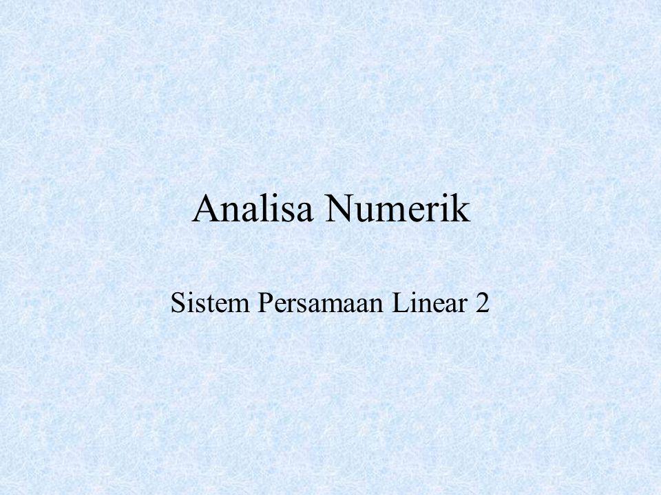 Analisa Numerik Sistem Persamaan Linear 2