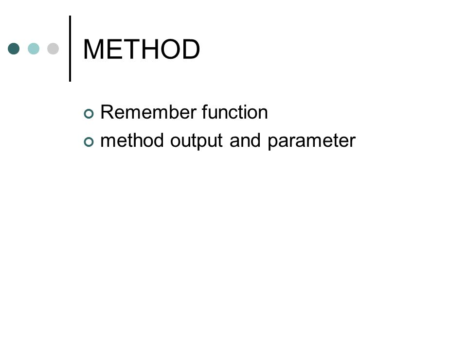 METHOD Remember function method output and parameter