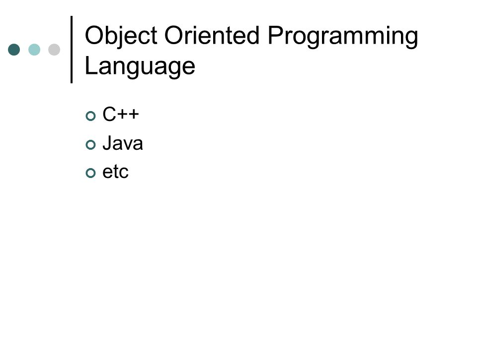 Object Oriented Programming Language C++ Java etc