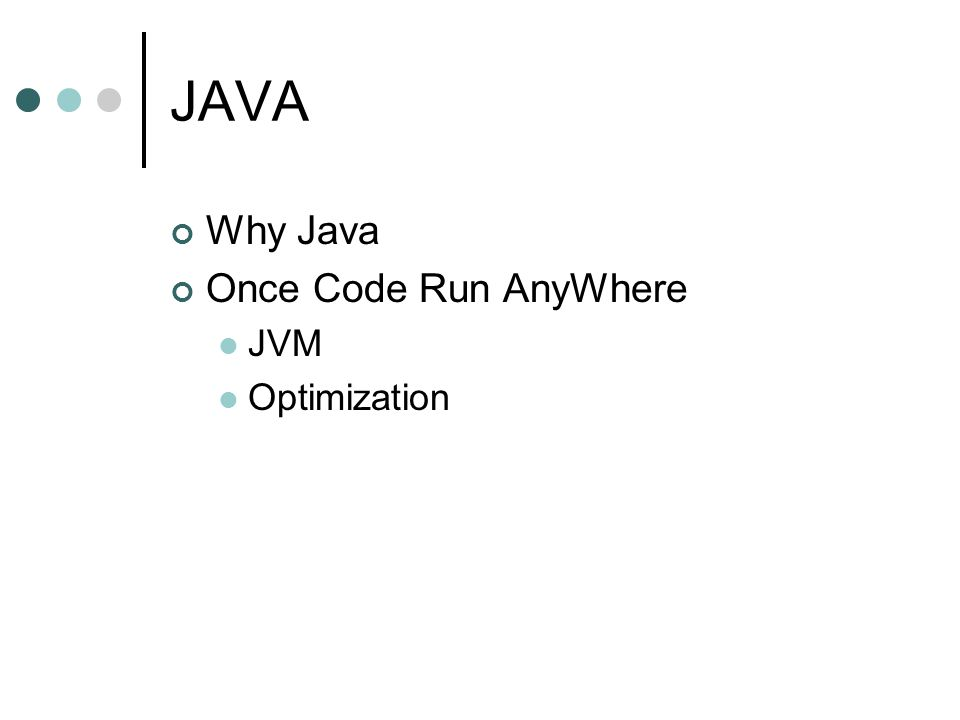 JAVA Why Java Once Code Run AnyWhere JVM Optimization