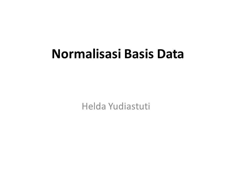 Normalisasi Basis Data Helda Yudiastuti