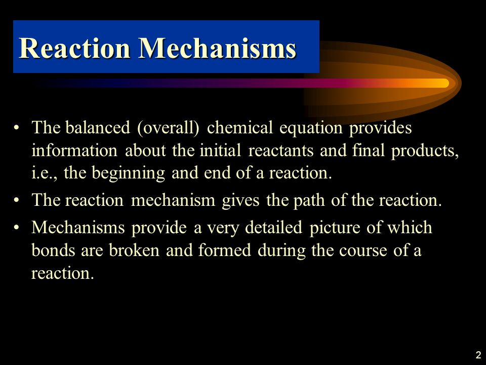 23 Formulating a Mechanism The overall reaction 2 NO + O 2  2 NO 2 has been found empirically to be 2nd-order in NO and 1st order in O 2.