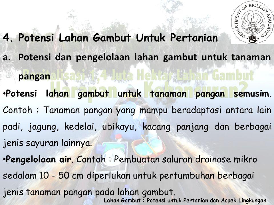 Lahan Gambut : Potensi untuk Pertanian dan Aspek Lingkungan 4.