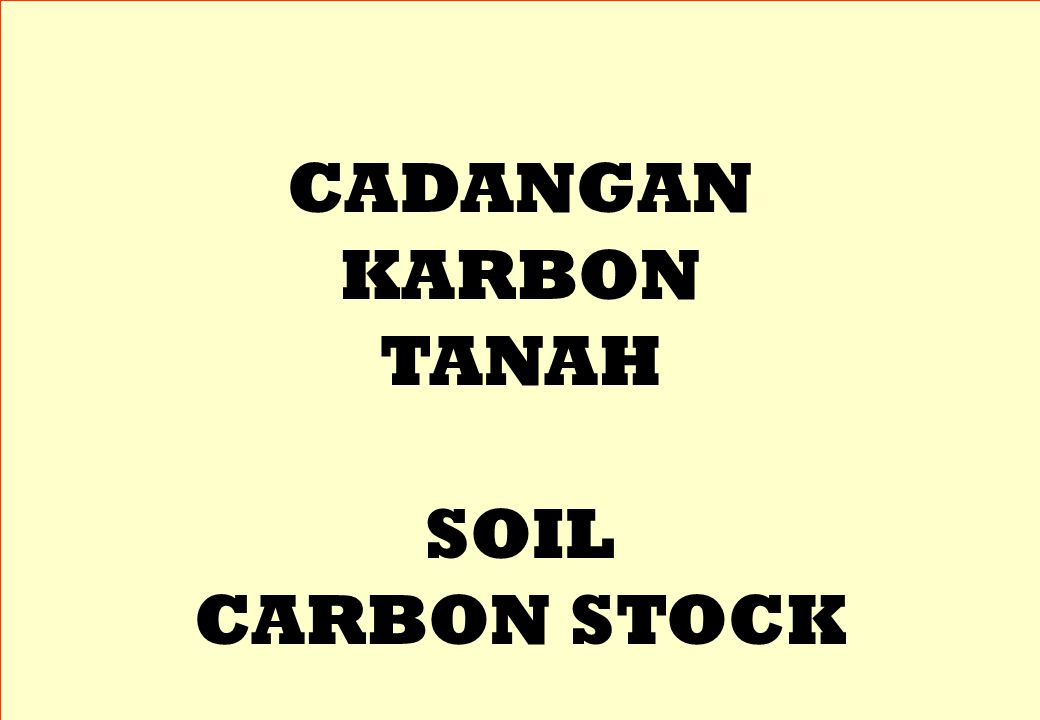 CADANGAN KARBON TANAH SOIL CARBON STOCK