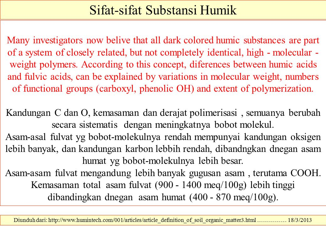 Sifat-sifat Substansi Humik Diunduh dari: http://www.humintech.com/001/articles/article_definition_of_soil_organic_matter3.html …………… 18/3/2013 Many i