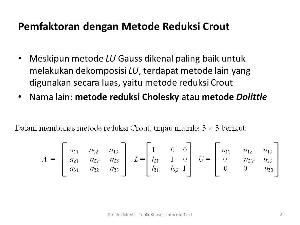 Kasus 2: Bila eliminasi Gauss menerapkan tatancang pivoting.