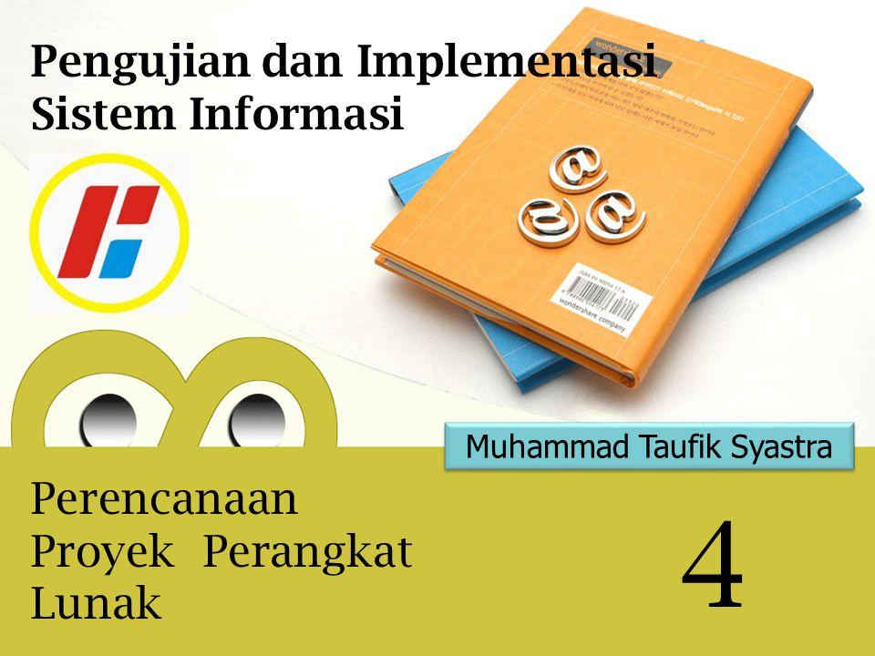 Muhammad Taufik Syastra 4 Pengujian dan Implementasi Sistem Informasi Perencanaan Proyek Perangkat Lunak