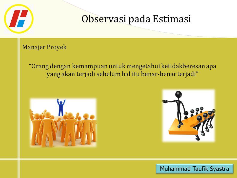 """Observasi pada Estimasi Manajer Proyek """"Orang dengan kemampuan untuk mengetahui ketidakberesan apa yang akan terjadi sebelum hal itu benar-benar terja"""