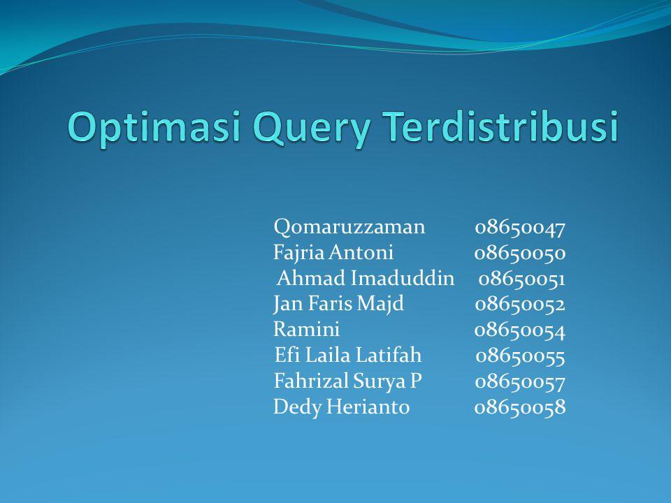 Optimasi Query Mencari urutan optimal dari operasi query.