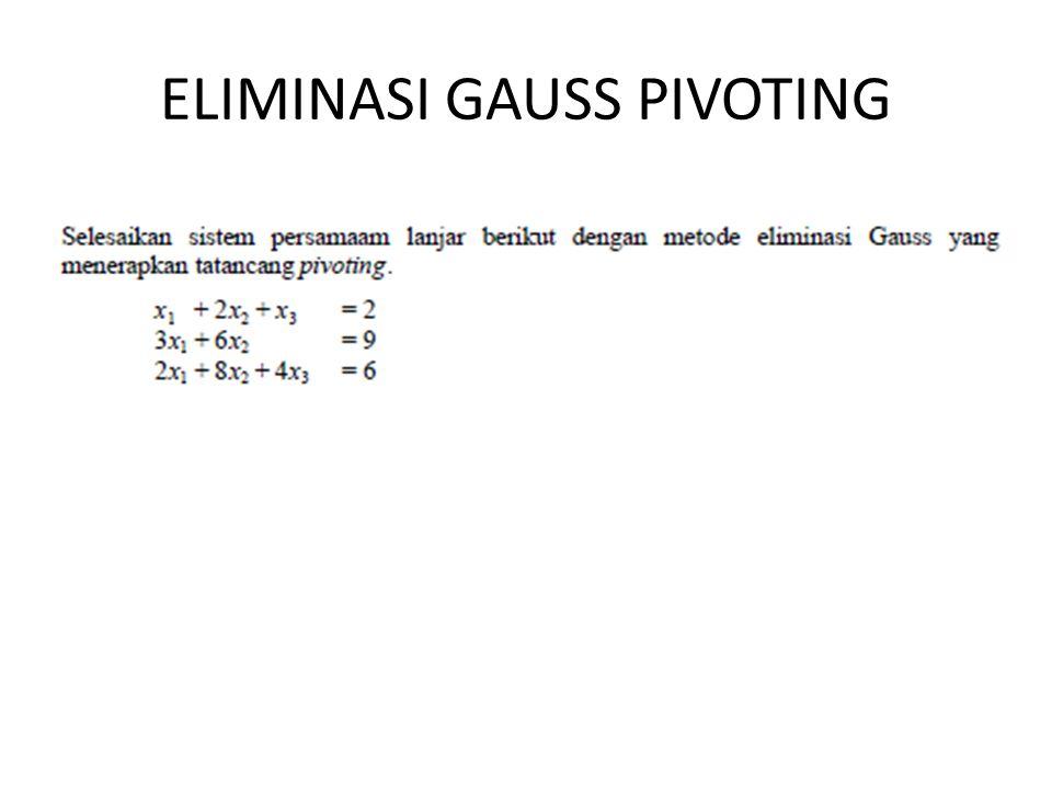 ELIMINASI GAUSS PIVOTING