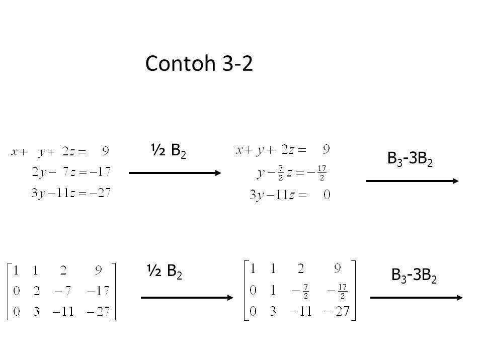 Contoh 3-2 ½ B 2 B 3 -3B 2