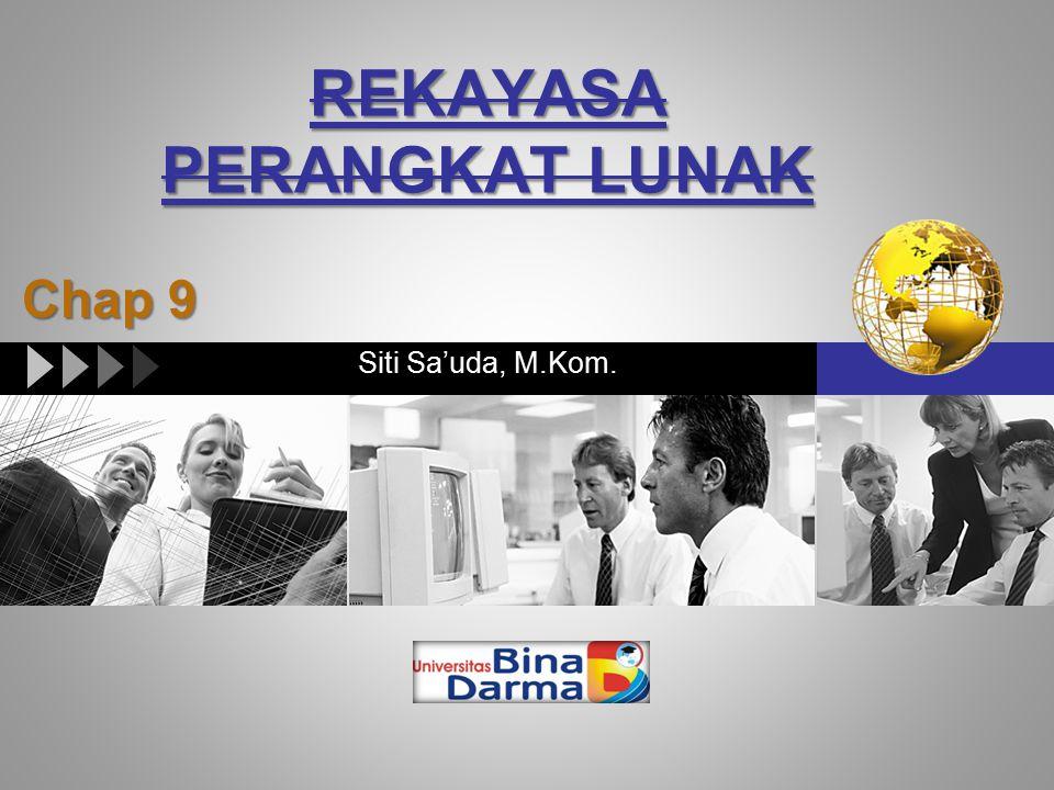 LOGO REKAYASA PERANGKAT LUNAK Siti Sa'uda, M.Kom. Chap 9