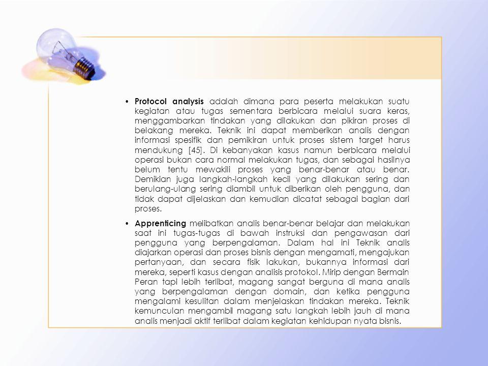 Protocol analysis adalah dimana para peserta melakukan suatu kegiatan atau tugas sementara berbicara melalui suara keras, menggambarkan tindakan yang