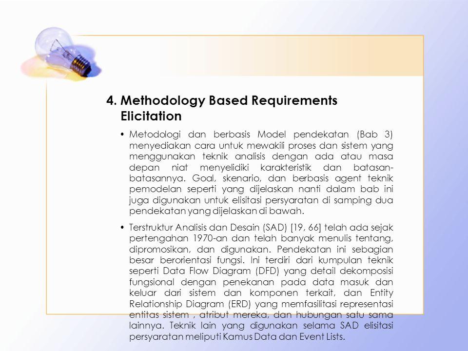 4.Methodology Based Requirements Elicitation Metodologi dan berbasis Model pendekatan (Bab 3) menyediakan cara untuk mewakili proses dan sistem yang m