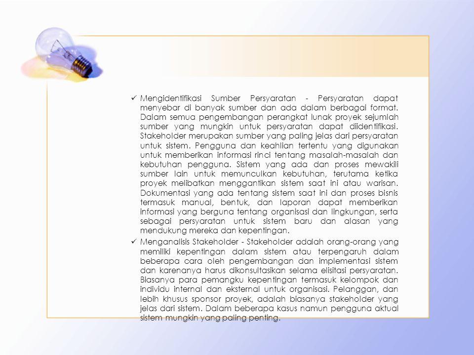 Mengidentifikasi Sumber Persyaratan - Persyaratan dapat menyebar di banyak sumber dan ada dalam berbagai format. Dalam semua pengembangan perangkat lu
