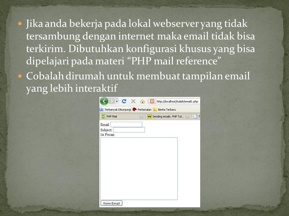 Jika anda bekerja pada lokal webserver yang tidak tersambung dengan internet maka email tidak bisa terkirim. Dibutuhkan konfigurasi khusus yang bisa d