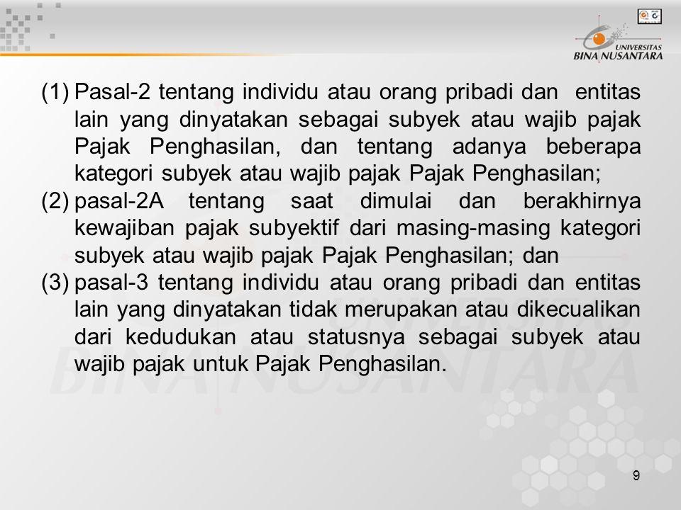 8 Terdapat tiga pasal dalam Undang-undang Pajak Penghasilan (Undang-undang Nomor 17 Tahun 2000) yang mengatur tentang keberadaan entitas sebagai Subye