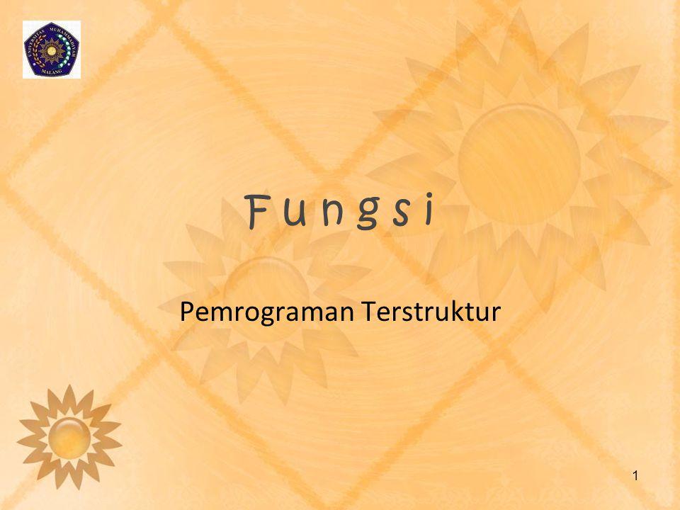 F u n g s i Pemrograman Terstruktur 1