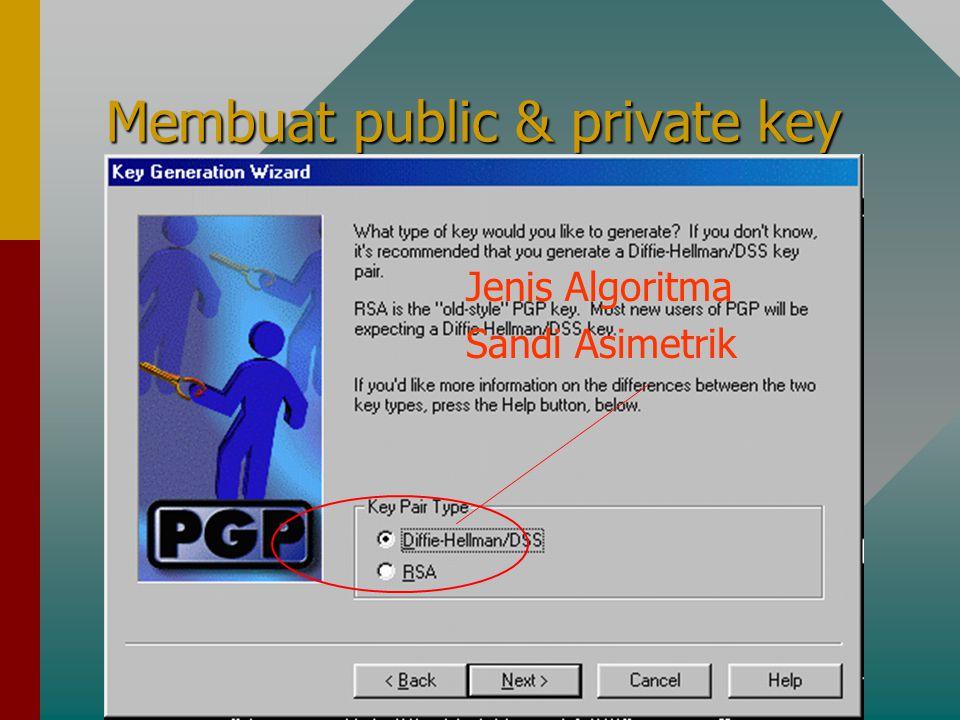 Membuat public & private key Jenis Algoritma Sandi Asimetrik