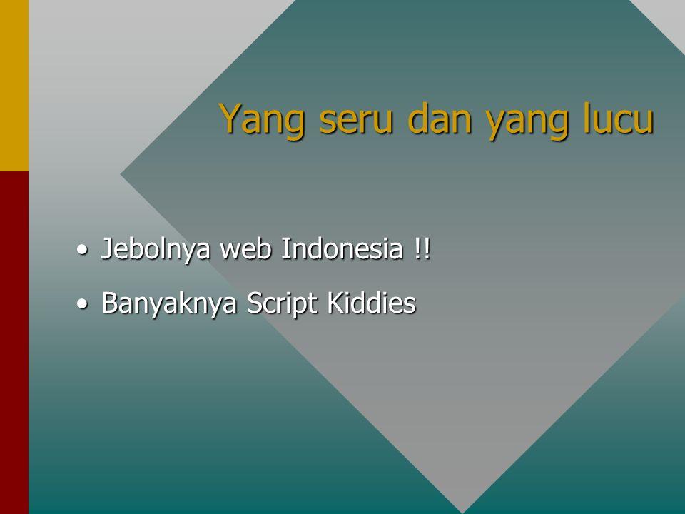 Yang seru dan yang lucu Jebolnya web Indonesia !!Jebolnya web Indonesia !.