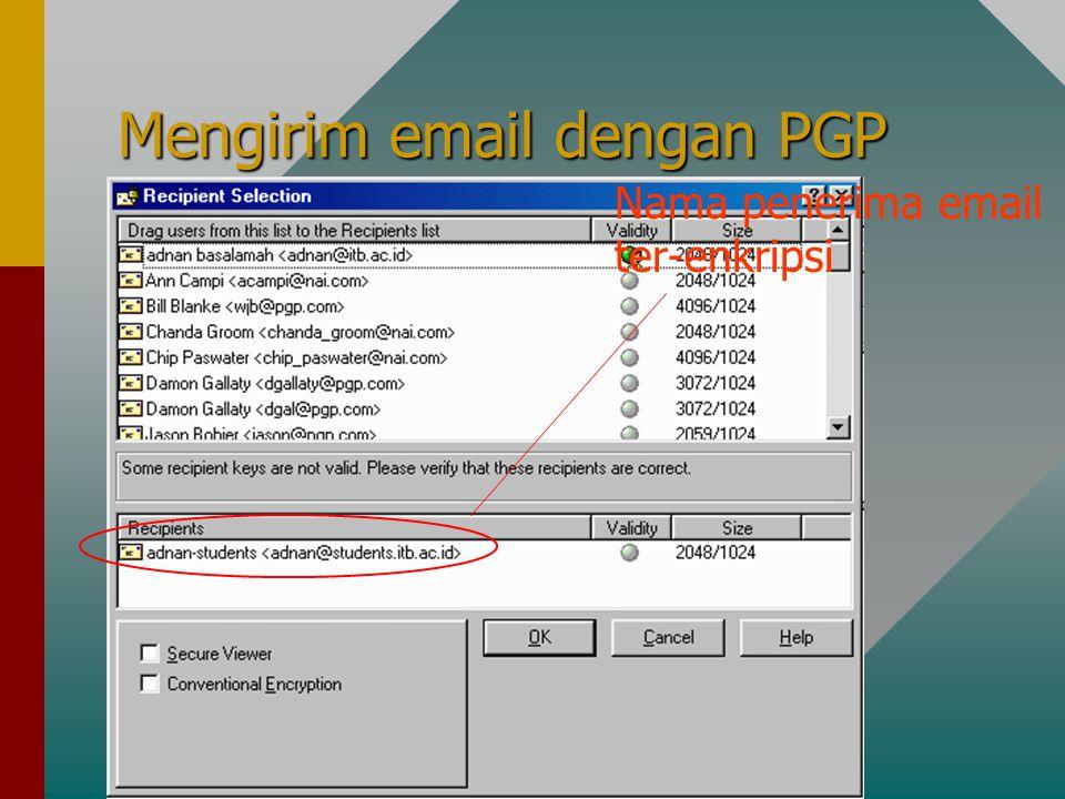Mengirim email dengan PGP Nama penerima email ter-enkripsi