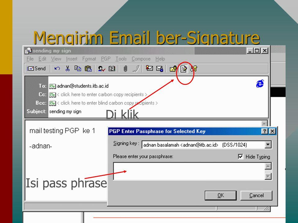 Mengirim Email ber-Signature Di klik Isi pass phrase