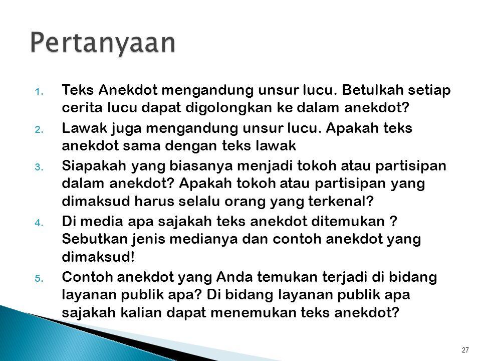  Dialog berdasarkan Teks Anekdot Hukum Peradilan  Keluarga pemilik pedati : Yang Mulia Hakim, saya kehilangan pedati beserta kuda 26