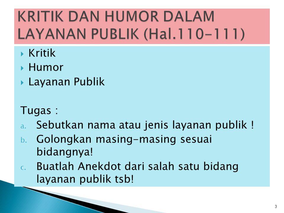  Kritik  Humor  Layanan Publik Tugas : a.Sebutkan nama atau jenis layanan publik .