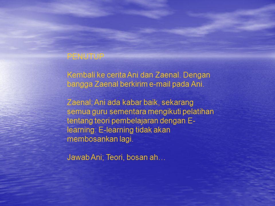 PENUTUP Kembali ke cerita Ani dan Zaenal.Dengan bangga Zaenal berkirim e-mail pada Ani.