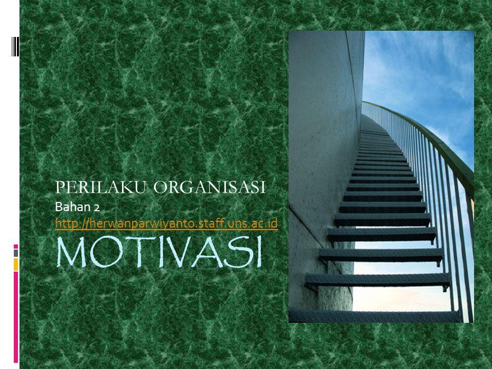 PERILAKU ORGANISASI Bahan 2 http://herwanparwiyanto.staff.uns.ac.id
