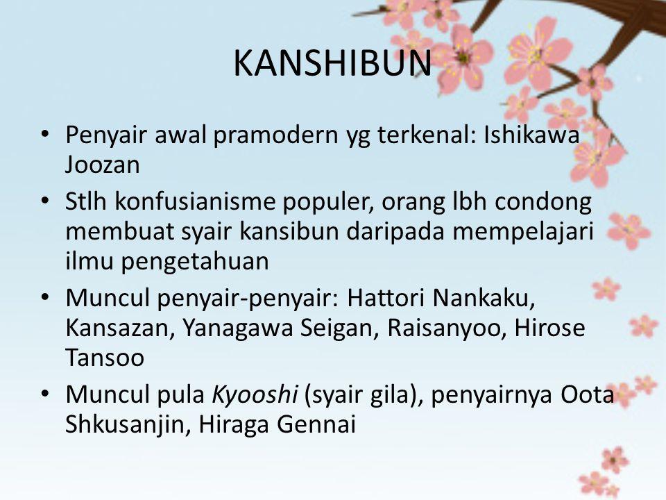 KANSHIBUN Penyair awal pramodern yg terkenal: Ishikawa Joozan Stlh konfusianisme populer, orang lbh condong membuat syair kansibun daripada mempelajar