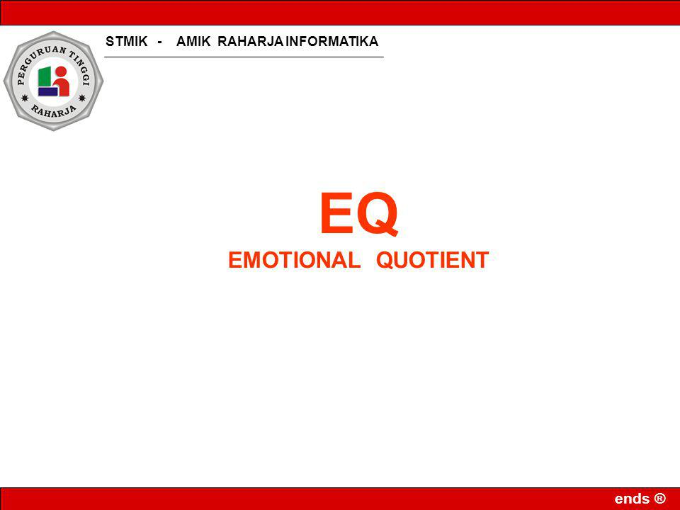 STMIK - AMIK RAHARJA INFORMATIKA ends ® EQ EMOTIONAL QUOTIENT