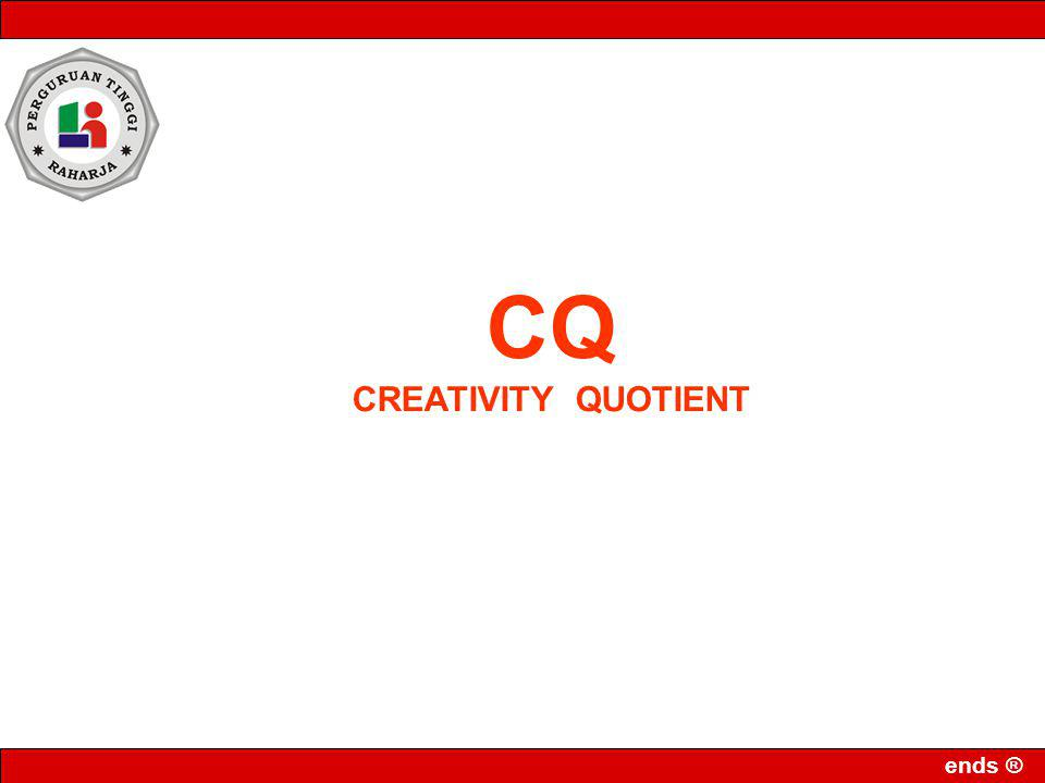ends ® CQ CREATIVITY QUOTIENT