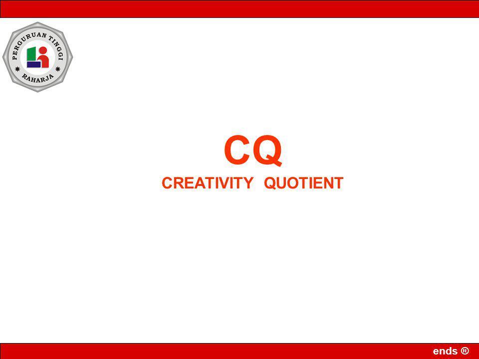 ends ® CQ CREATIVITY QUOTIENT