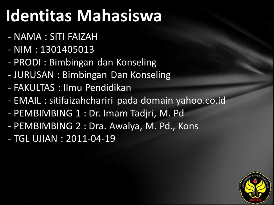 Identitas Mahasiswa - NAMA : SITI FAIZAH - NIM : 1301405013 - PRODI : Bimbingan dan Konseling - JURUSAN : Bimbingan Dan Konseling - FAKULTAS : Ilmu Pendidikan - EMAIL : sitifaizahchariri pada domain yahoo.co.id - PEMBIMBING 1 : Dr.