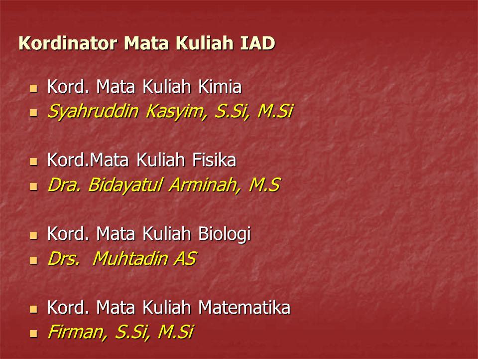Kordinator Mata Kuliah IAD Kord.Mata Kuliah Kimia Kord.