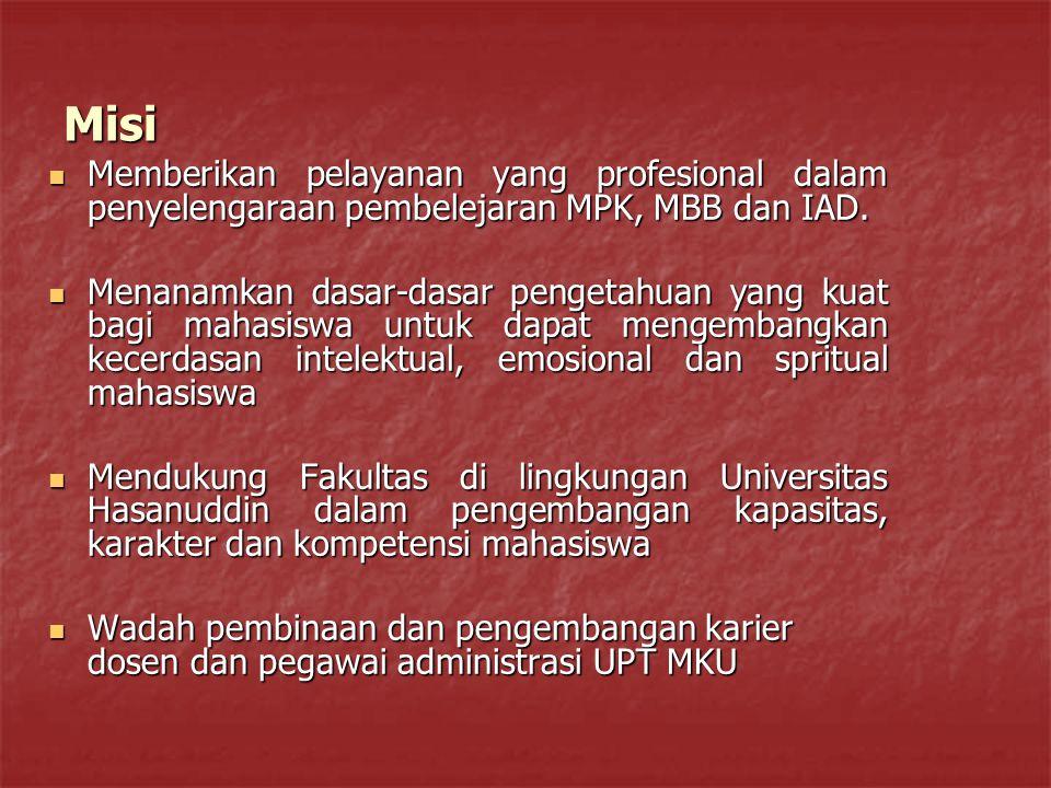 Misi Memberikan pelayanan yang profesional dalam penyelengaraan pembelejaran MPK, MBB dan IAD.